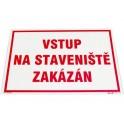 """Tabulka """"Vstup na staveniště zakázán"""""""
